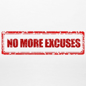 NO MORE EXCUSES - Vrouwen Premium T-shirt