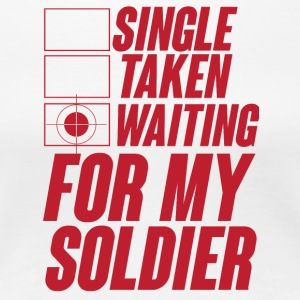 Militär / Soldaten: Single, Taken, Waiting for my - Frauen Premium T-Shirt