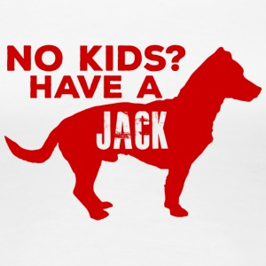 Dog / Jack Russell: No Kids? Have A Jack - Women's Premium T-Shirt