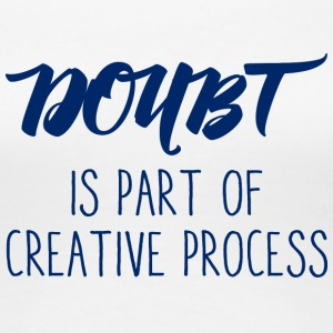 Architekt / Architektur: Doubt is part of creative - Frauen Premium T-Shirt