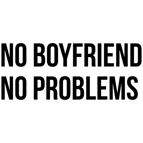 No Boyfriend No Problems - Frauen Premium T-Shirt