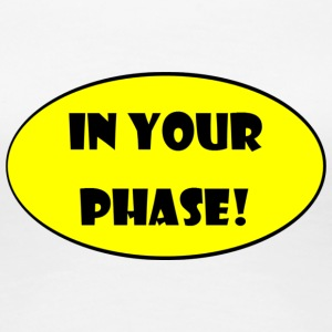 In Your Phase! - Women's Premium T-Shirt
