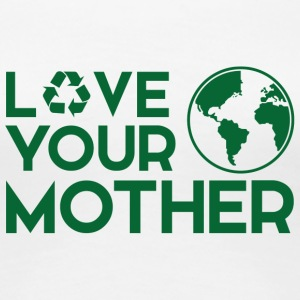 Earth Day / Tag der Erde: Love Your Mother - Frauen Premium T-Shirt