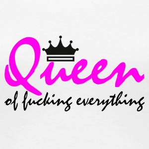 Queen of fucking allt - Premium-T-shirt dam