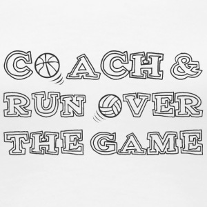 Coach / Coach: Coach & run Over The Game - Women's Premium T-Shirt