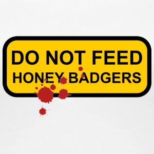 Do not feed honey badgers yellow sign - Women's Premium T-Shirt