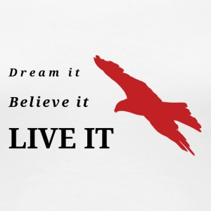 Dream Believe Live - Women's Premium T-Shirt