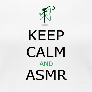 KEEP CALM AND ASMR - Women's Premium T-Shirt