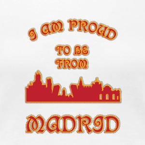 mADRID I am proud to be from - Women's Premium T-Shirt