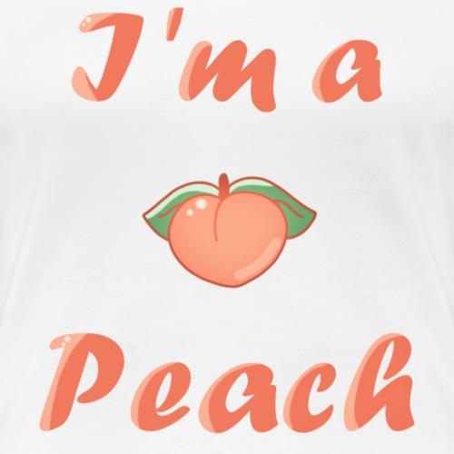 I'm a peach, pêche fuité - T-shirt Premium Femme