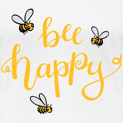 bee happy - Frauen Premium T-Shirt