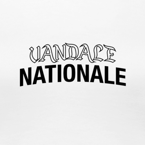 Vandale Nationale - T-shirt Premium Femme
