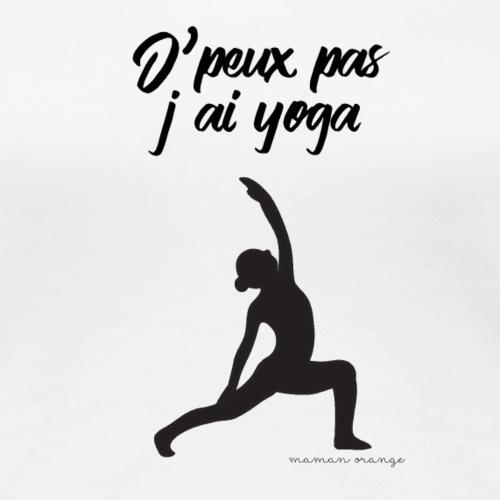 J'peux pas, j'ai yoga - T-shirt Premium Femme