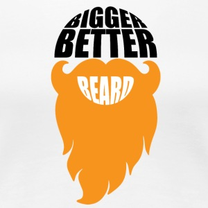 BIGGER BETTER BEARDS - Women's Premium T-Shirt
