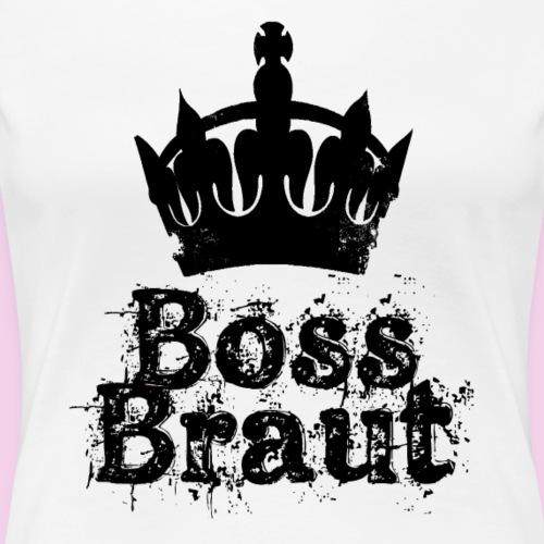 BossBraut - Schwarz - Frauen Premium T-Shirt