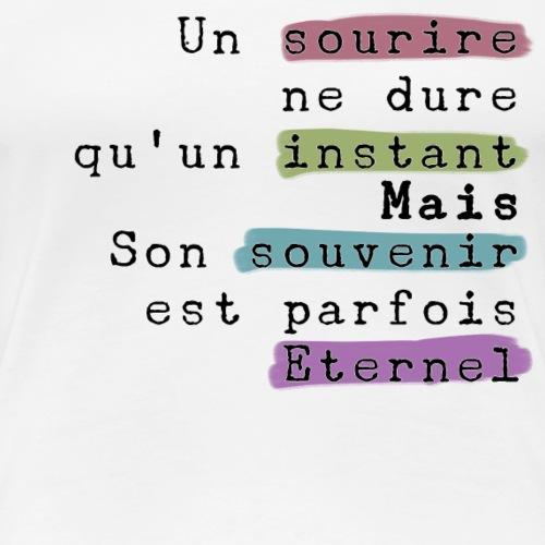 UN SOURIRE ETERNEL - T-shirt Premium Femme