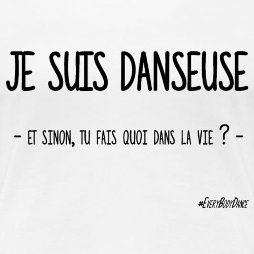 JE SUIS DANSEUSE - T-shirt Premium Femme