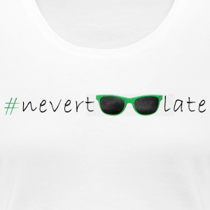 t-shirt nevertoolate Sunglasses kvinne - Premium T-skjorte for kvinner
