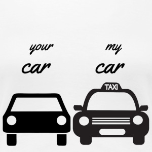 your car - my car - Women's Premium T-Shirt