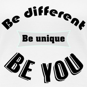T - Be You - Vrouwen Premium T-shirt