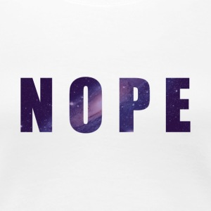 NOPE GALAXY - Women's Premium T-Shirt