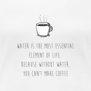 Water for Coffee - Women's Premium T-Shirt