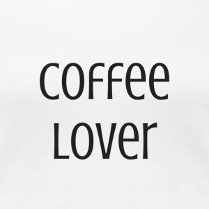 Coffee Lover - Women's Premium T-Shirt