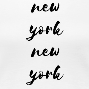 New York New York - Premium T-skjorte for kvinner
