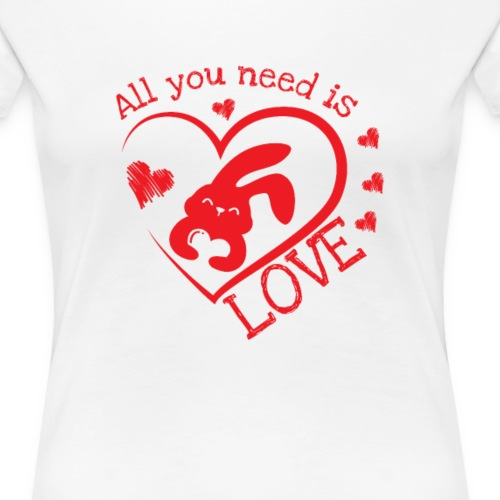 Valentinstag All you need is Love Bunny - Frauen Premium T-Shirt