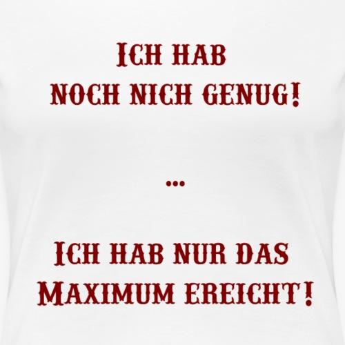 Nicht genug - Frauen Premium T-Shirt