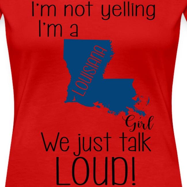 I'm not yelling i'm an Louisiana