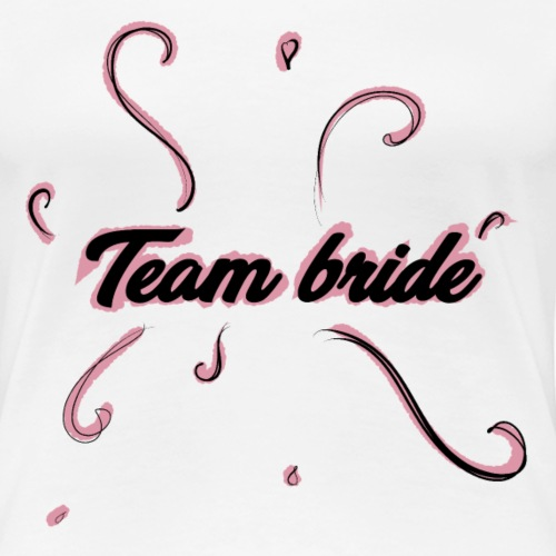 team bride pink - Maglietta Premium da donna