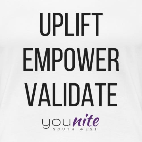 Uplift Empower Validate - Women's Premium T-Shirt