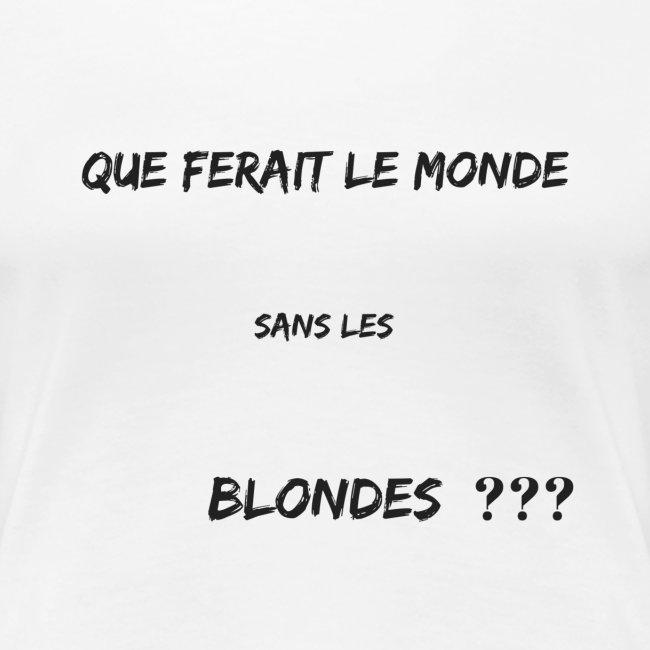 Que ferait le monde sans les blondes???