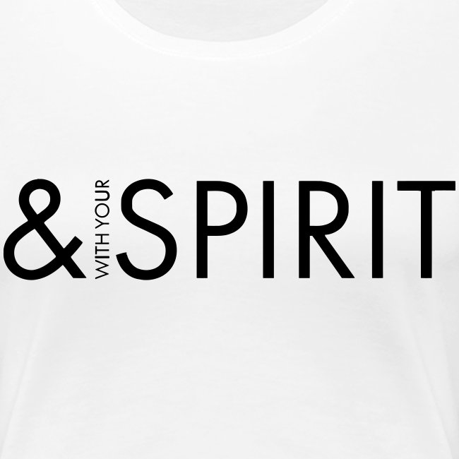 AND WITH YOUR SPIRIT