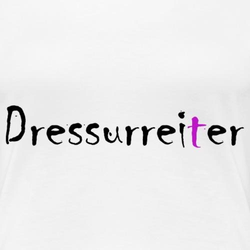 Schriftzug Dressurreiter - Frauen Premium T-Shirt