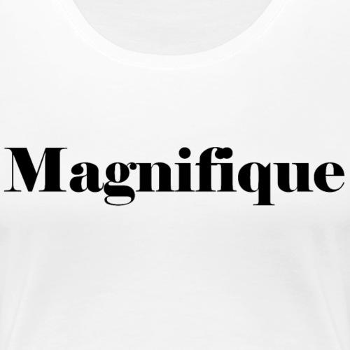 Magnifique - T-shirt Premium Femme