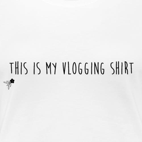 This is my Vlogging Shirt - Women's Premium T-Shirt