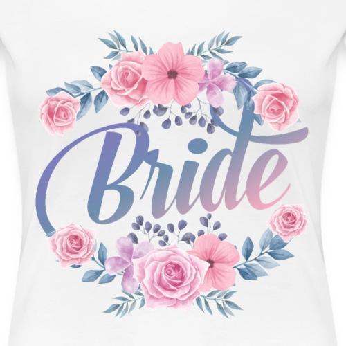 Bride Braut Polterabend Hochzeit - Frauen Premium T-Shirt