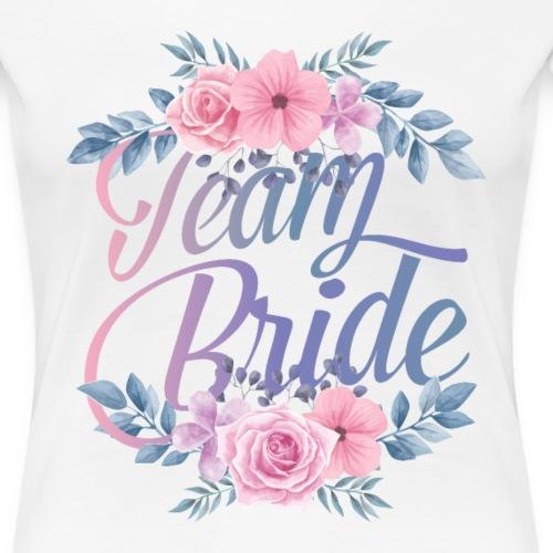 Team Bride Braut Polterabend Hochzeit - Frauen Premium T-Shirt
