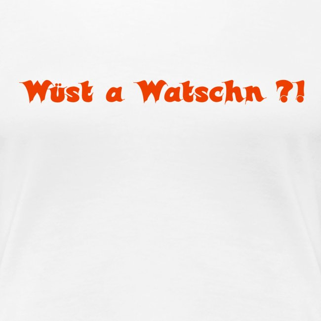 Wüst a Watschn?!