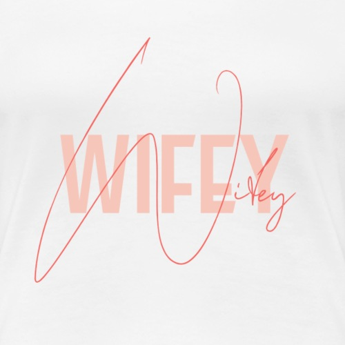 Wifey in rose / red - saying for wives - Women's Premium T-Shirt