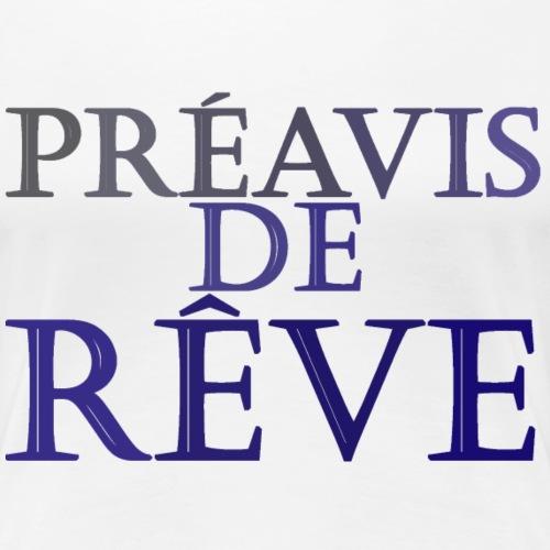 préavis de rêve (bleu) - T-shirt Premium Femme
