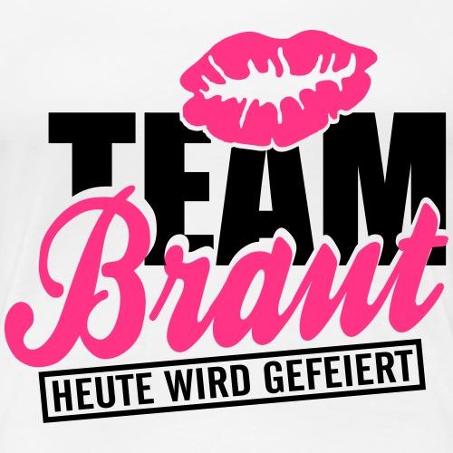 Team Braut - Frauen Premium T-Shirt