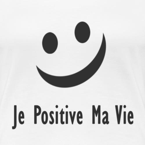 je positive ma vie - T-shirt Premium Femme