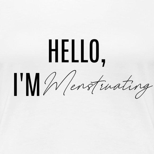 HELLO, I'M MENSTRUATING