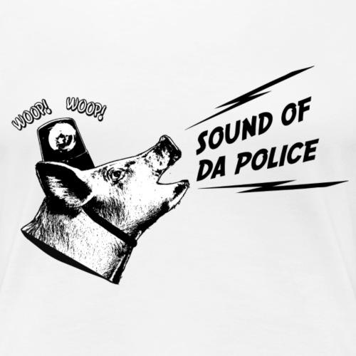 Sound of da Police - musta printti - Naisten premium t-paita
