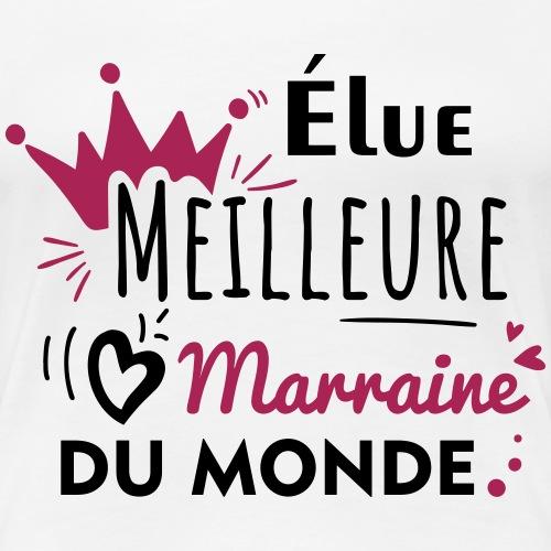 meilleure marraine du monde,cadeau marraine - T-shirt Premium Femme