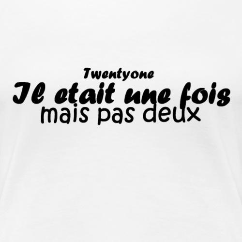 Il était une fois mai pas deux.. - T-shirt Premium Femme