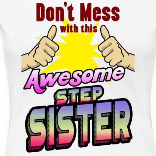 Geschenk Stiefschwester Stiefbruder Halbschwester - Frauen Premium T-Shirt